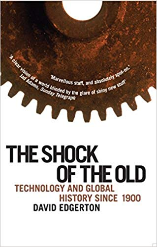 The Shock of the Old, David Edgerton